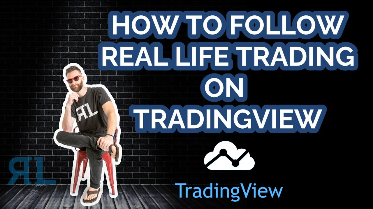 How to follow Real Life Trading on tradingview com - HDclub