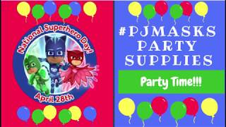 PJ Masks Superhero Day Party Supplies Unboxing