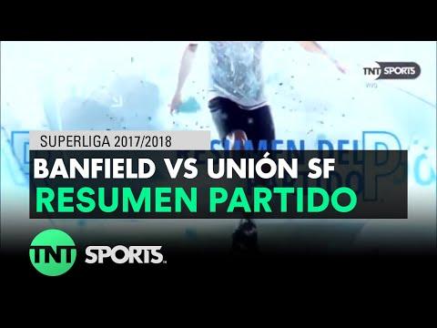 Resumen de Banfield vs Unión SF (0-2) | Fecha 20 - Superliga Argentina 2017/2018