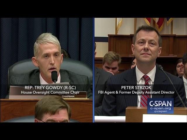 Complete exchange between Rep. Trey Gowdy and FBI Deputy Assistant Director Peter Strzok