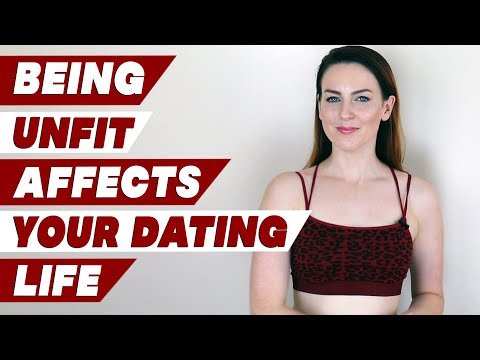 Reasons Why Being Unfit Affects Your Dating Life