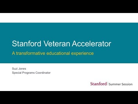 Stanford Summer Session Veteran Accelerator Webinar