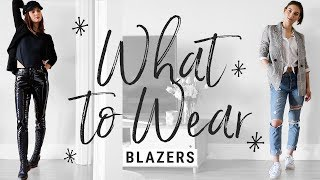 How to Style Blazers to Make Them Look COOL, Not STUFFY!! | WHAT TO WEAR