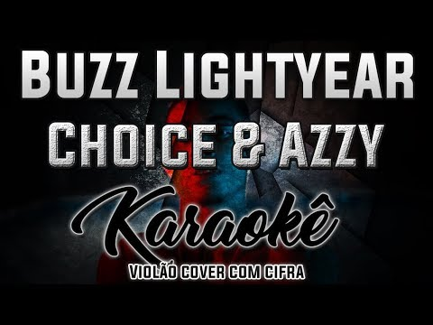 Buzz Lightyear - Choice & Azzy - Karaokê ( Violão cover com cifra )