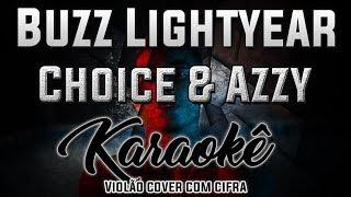 Baixar Buzz Lightyear - Choice & Azzy - Karaokê ( Violão cover com cifra )