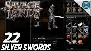 Savage Lands | EP 22 | Silver Swords | Let's Play Savage Lands Gameplay (S-3)