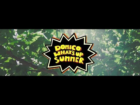 ドミコ(domico) / WHAT'S UP SUMMER (official video)