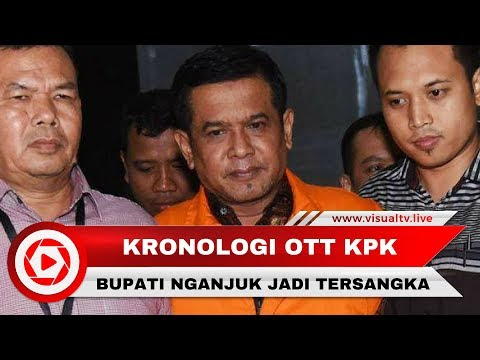Kronologi OTT Bupati Nganjuk di Jakarta oleh KPK