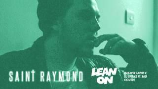 Saint Raymond Lean On Major Lazer x DJ Snake Cover.mp3