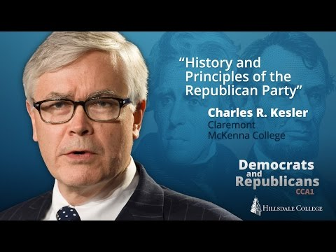 History and Principles of the Republican Party - Charles Kesler