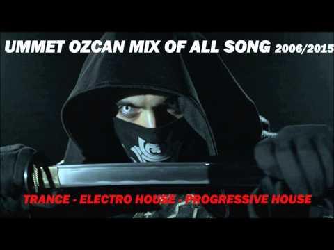 Ummet Ozcan Megamix 2015     All songs     EDM & Trance