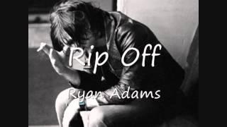 10 Rip Off - Ryan Adams