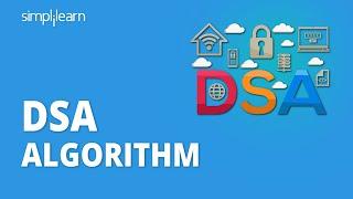 DSA Algorithm   DSA Algorithm Explained   Digital Signature Algorithm   Simplilearn
