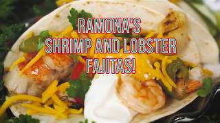 Ramona's Lobster & Shrimp Fajitas : Cooking With Ramona & Wayfield Foods