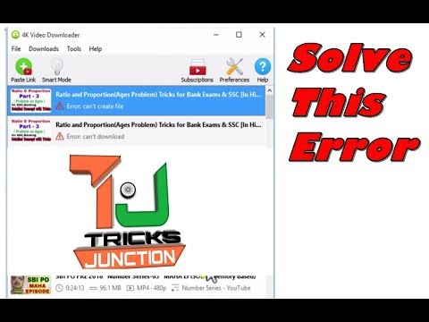 Solve 4K Downloader error | Can't Create this file| Tricks Junction