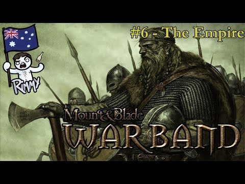 Mount & Blade: Warband #6 - The Empire