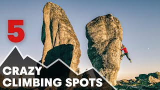 5 Of The Craziest Climbing Spots In The World