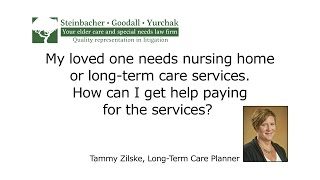 My loved one needs nursing home or long-term care services.