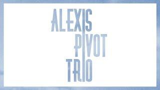 Alexis Pivot Trio /// La chanson de Prévert /// 360°