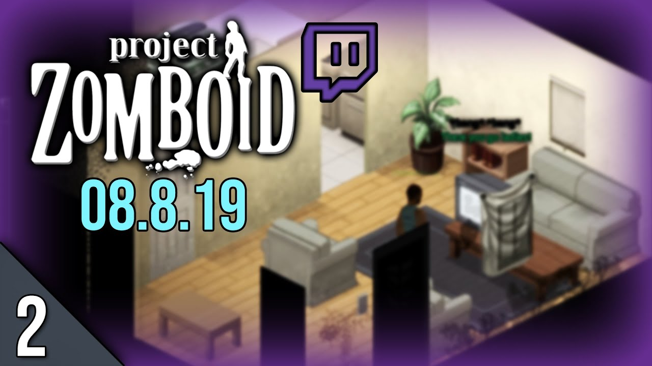 Project Zomboid Stream Part 2 (08 8 19) No Mods