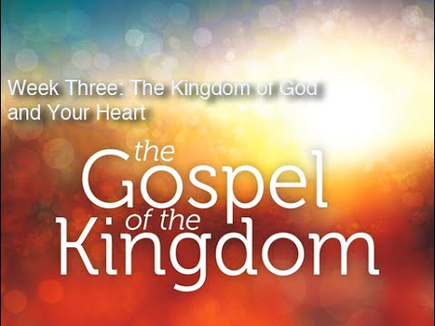 3. The Kingdom of God and Your Heart