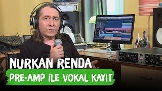 PRE-AMP ile Vokal Kayıt - Nurkan Renda ile Gitar Vlogları