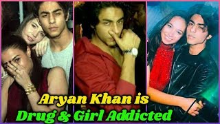 Aryan Khan is Addicted Drug and Girls Addicted