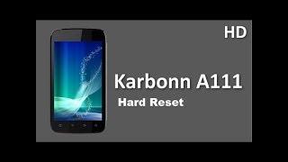 Karbonn A111 hard reset
