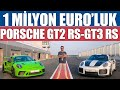 1 Milyon Euro'luk Porsche GT2 RS ve GT3 RS Kullandım
