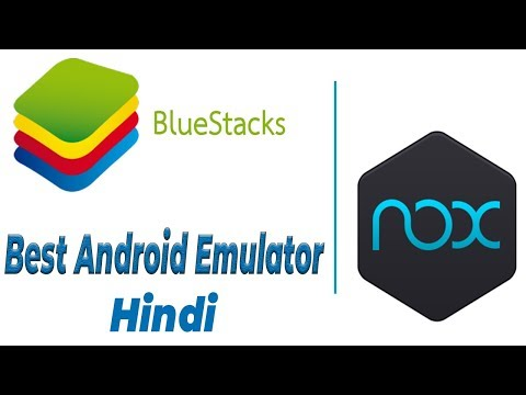 Best Android App Player for PC | BlueStacks Vs Nox Player in hindi