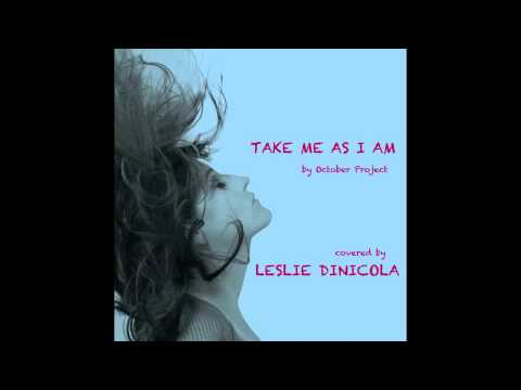 Take Me As I Am by October Project- covered by Leslie DiNicola