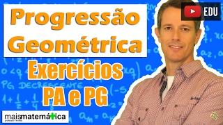 Progressão Geométrica PG: Exercícios de PA e PG Simultaneamente (Aula 8 de 8)