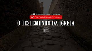 ???? Live | O testemunho da Igreja