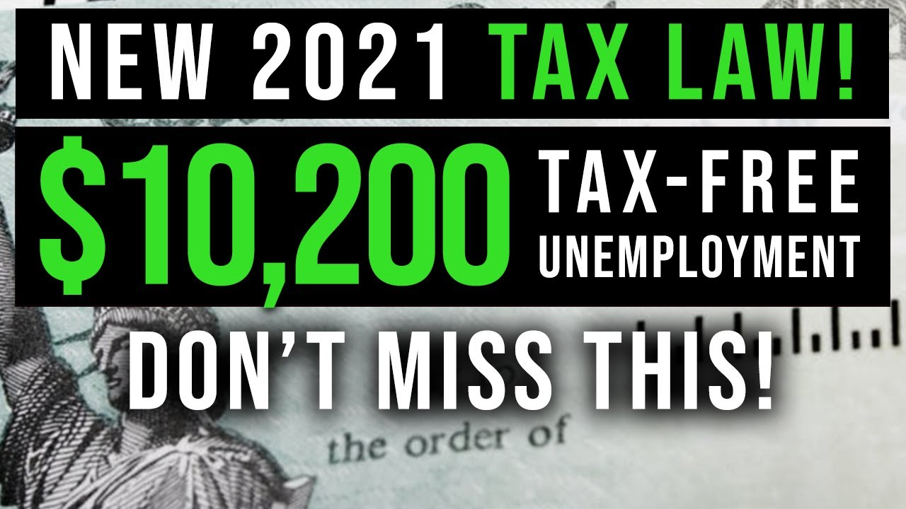 2021 New Tax Laws | TAX FREE UNEMPLOYMENT $10,200! 2021 Tax Reform 2021 Federal Income Tax Rules