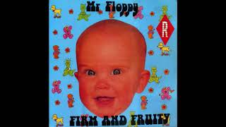 Mr  Floppy - Firm And Fruity 1990