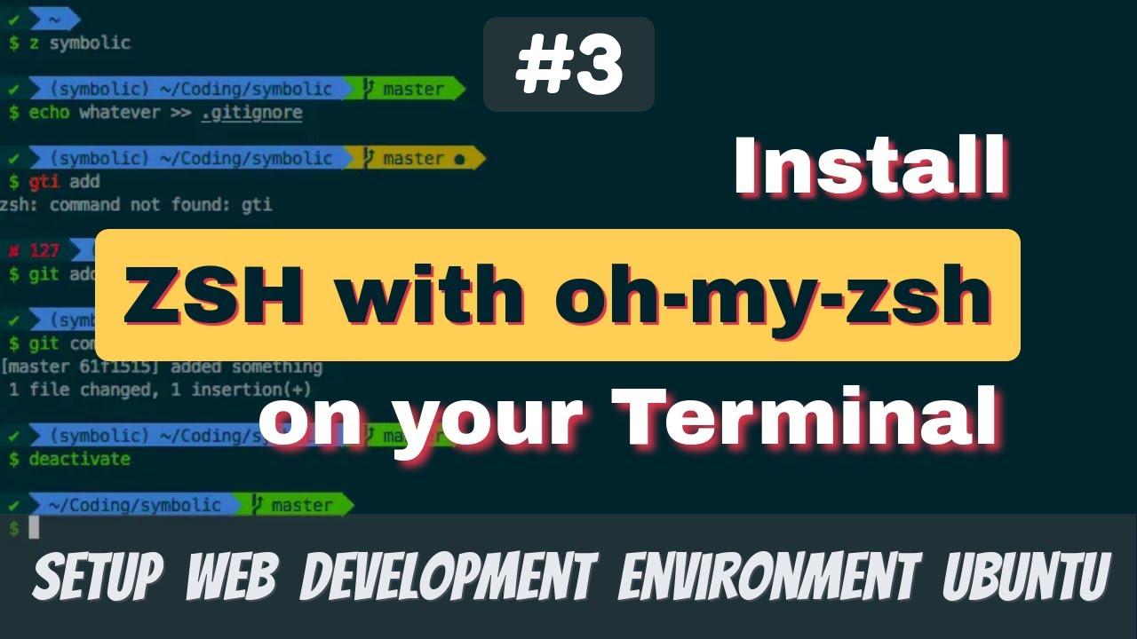 Setup Web Dev Environment Ubuntu #3: Install ZSH with oh-my-zsh on Terminal