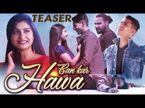 Ban Kar Hawa | Teaser | Sad Romantic Song | Ashiwini Bhardwaj | Khushbu Sharma | New Hindi Song 2018