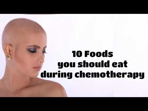What To Eat During Chemotherapy? 10 Foods You Should Eat During Chemo