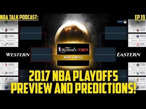 2017 NBA Eastern and Western Conference Playoffs Preview and Predictions - NBA Talk Podcast Ep 19