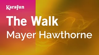 Karaoke The Walk - Mayer Hawthorne *