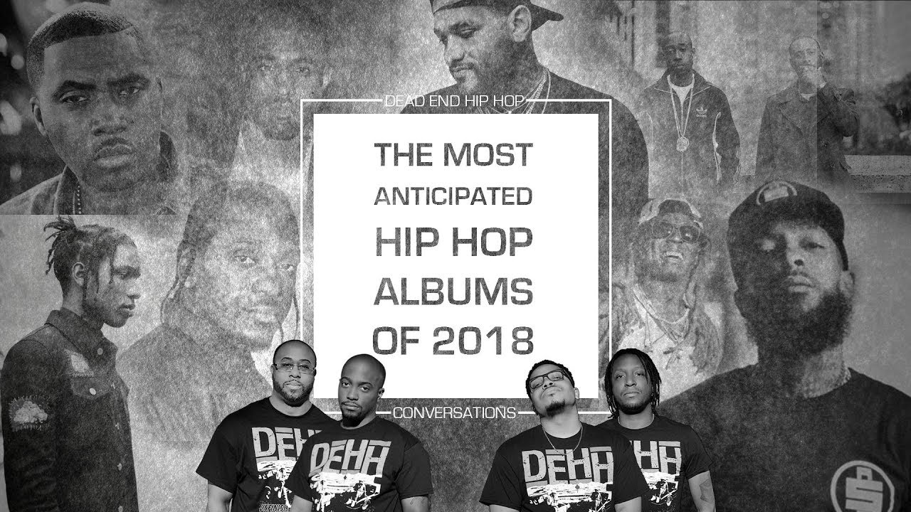 10 Most Anticipated Hip Hop Albums In 2018