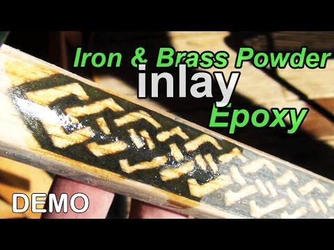 Demo 17: Epoxy, Iron and Brass Powder Inlay