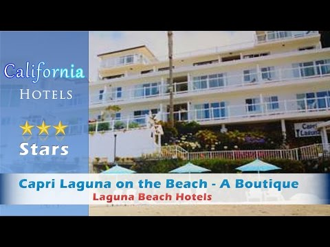 Capri Laguna on the Beach - A Boutique Hotel - Laguna Beach Hotels, California