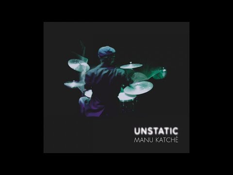 Manu Katché - Unstatic (Full Album)