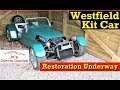Westfield kit car #3 Car restoration has started