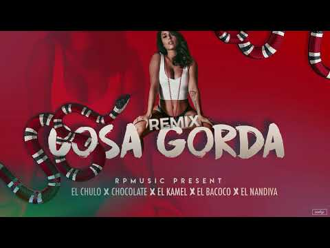 Chocolate Mc- Cosa Gorda Ft El Chulo x El Kamel x El Nadiva x El Bacoco Official Remix