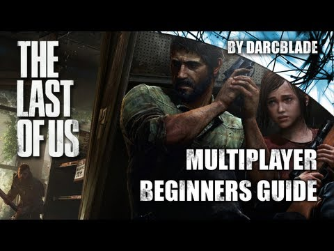 The Last Of Us Multiplayer Beginners Guide