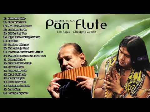 Leo Rojas & Gheorghe Zamfir Greatest Hits Full Album 2020 | The Best of Pan Flute