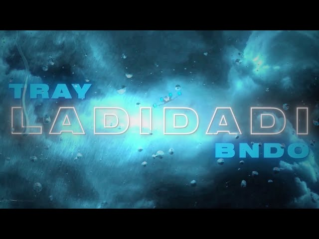 Tray Bndo - Ladidadi [Official Lyric Video]