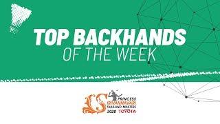 Top Backhands of the Week | PRINCESS SIRIVANNAVARI Thailand Masters 2020 | BWF 2020